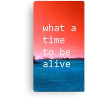 What A Time To Be Alive (ViewsFromTheAether) Canvas Print