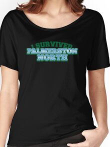 I Survived PALMERSTON NORTH (New Zealand) Women's Relaxed Fit T-Shirt