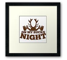 On my BUCKS night (STAG party) Framed Print