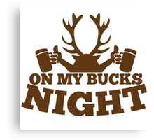 On my BUCKS night (STAG party) Canvas Print