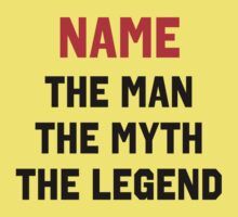 name the man the myth the legend Kids Tee