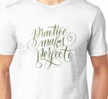 Practice Maks Perfect Unisex T-Shirt