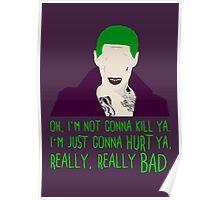 Oh, I'm not gonna kill ya... Poster