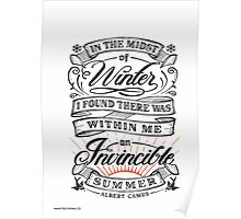 in the midst of winter, i found there was within me on invincible summer -albert camus- Poster