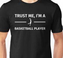 Trust me, I'm a Basketball Player Unisex T-Shirt