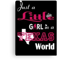 Just A Little Girl in A Texas World Canvas Print