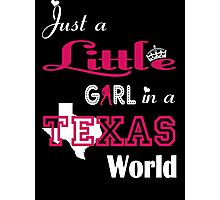 Just A Little Girl in A Texas World Photographic Print