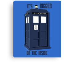 """""""It's bigger on the inside""""  Canvas Print"""