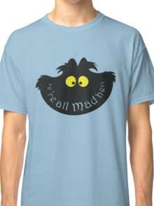 """We're all mad here""  Classic T-Shirt"