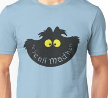 """We're all mad here""  Unisex T-Shirt"