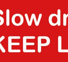 Slow driver KEEP LEFT logo (for left side driving countries) Sticker