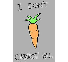 i don't carrot all Photographic Print