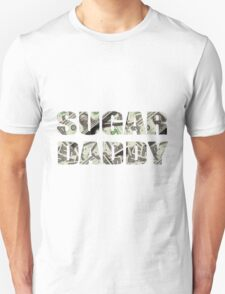 Sugar Daddy Money Dollar Text Design Unisex T-Shirt