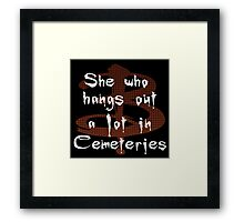 She Who Hangs Out A Lot In Cemeteries Framed Print