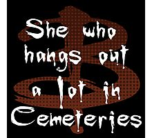 She Who Hangs Out A Lot In Cemeteries Photographic Print