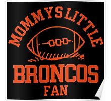 Mommys Little Broncos Poster