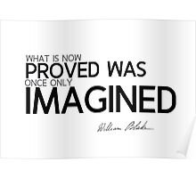 proved was imagined - william blake Poster