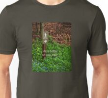 Life's Better on the Trail Unisex T-Shirt