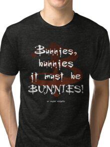 It Must Be Bunnies Tri-blend T-Shirt
