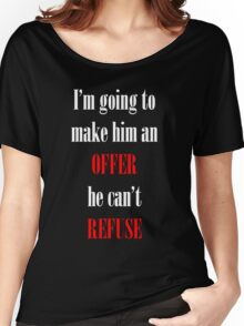 Godfather Movie Quote Women's Relaxed Fit T-Shirt