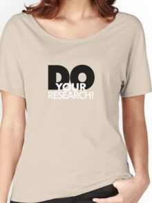 Do Your Research! Women's Relaxed Fit T-Shirt
