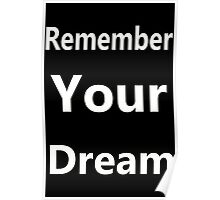 remember your dream Poster