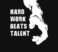 Hard Work Beats Talent Unisex T-Shirt