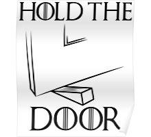 Hold the Door - Doorstop Poster