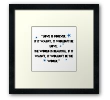 Love is forever - The 5th Wave quote Framed Print
