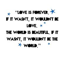 Love is forever - The 5th Wave quote Photographic Print