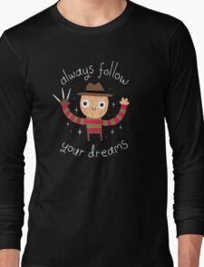 Always Follow Your Dreams Long Sleeve T-Shirt