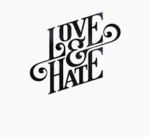 Love and Hate Unisex T-Shirt