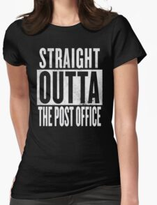 STRAIGHT OUTTA THE POST OFFICE Womens T-Shirt