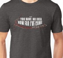 You Have No Idea... [ TOMB RAIDER ] Unisex T-Shirt