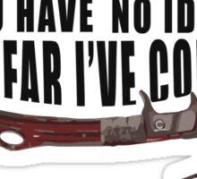 You Have No Idea... [ TOMB RAIDER ] Sticker