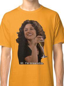 Hi, I'm miserable Classic T-Shirt