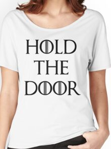 hold the doors Women's Relaxed Fit T-Shirt