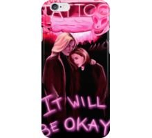It Will Be Okay. iPhone Case/Skin