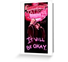 It Will Be Okay. Greeting Card