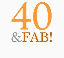 40 & Fab! Women's Relaxed Fit T-Shirt