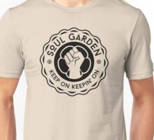 Soul Garden Logo - keep on keepin' on Unisex T-Shirt