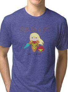 Fight Like a Girl - Intergalatic Bounty Hunter Tri-blend T-Shirt