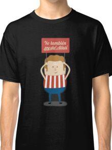 Atleti - Yo También Soy Del Atleti Classic T-Shirt