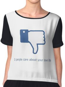 0 people care about your love life Chiffon Top