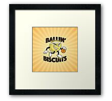 Ballin' Biscuits Framed Print