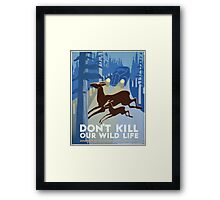 Don't Kill Our Wild Life Vintage Poster Framed Print