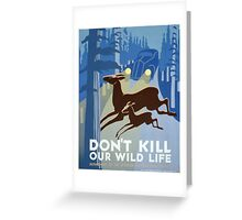 Don't Kill Our Wild Life Vintage Poster Greeting Card