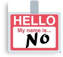 Hello My Name is 'No' Emoji - Customs available! Canvas Print