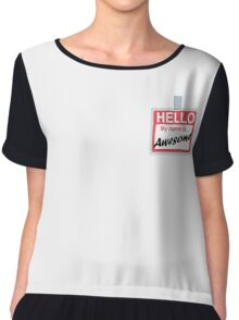 Hello My Name is Awesome Name Badge Emoji - Customs Available! Chiffon Top
