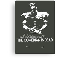 The comedian is dead Canvas Print